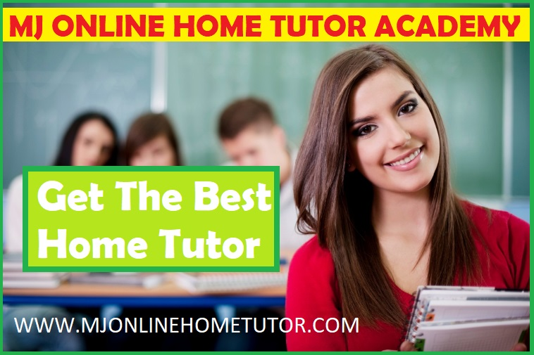 Get the best home tutors online now MJ ONLINE HOME TUTOR ACADEMY BEST ONLINE HOME TUTOR ACADEMY FOR HOME TUITION SERVICE
