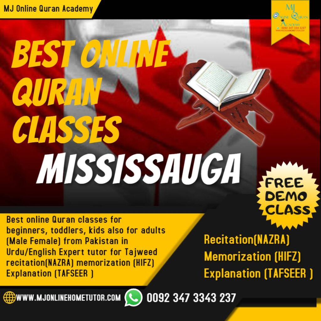 ONLINE QURAN CLASSES MISSISSAUGA with Tajweed recitation(NAZRA), memorization(HIFZ) & explanation(Tafseer) from Pakistan in Urdu/English with Expert tutor Online
