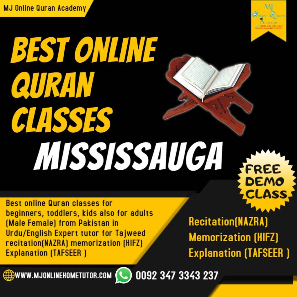 Take online Quran classes with free demo Online Quran classes with expert tutors for kids and adults who want to learn Quran online with tajweed in MISSISSAUGA, Quran Memorization, & Quran translation with Tafseer