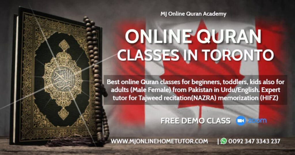 ONLINE QURAN CLASSES TORONTO from Pakistan in Urdu/English with Expert tutor to learn quran with Tajweed recitation(NAZRA) & memorization(HIFZ) [FREE DEMO CLASS] ONLINE QURAN CLASSES TORONTO with Tajweed recitation(NAZRA) & memorization(HIFZ) FREE DEMO CLASS from Pakistan in Urdu/English with Expert tutor Online